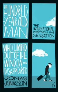 The Hundred Year Old Man who Climbed Out of the Window and Disappeared, by Jonas Jonasson