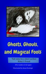 Ghosts, Ghouls, and Magical Fools