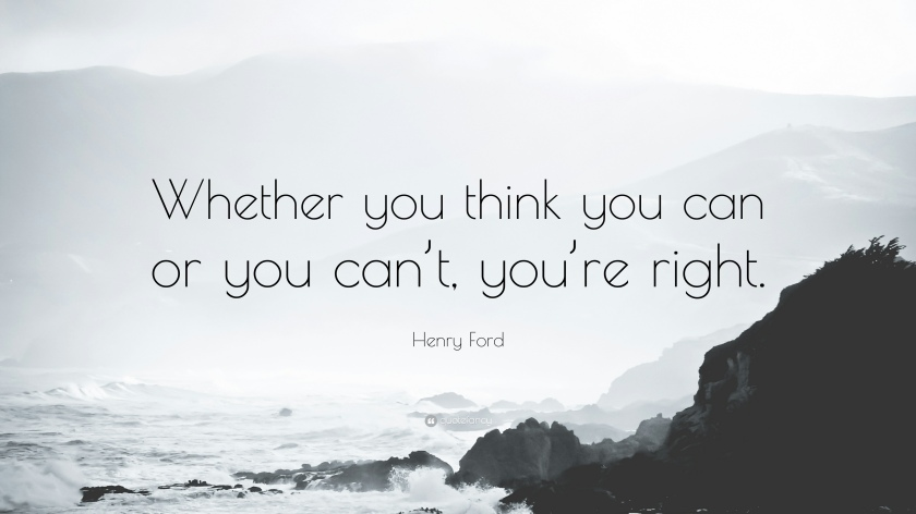 578-Henry-Ford-Quote-Whether-you-think-you-can-or-you-can-t-you-re